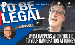 lying to your immigration attorney