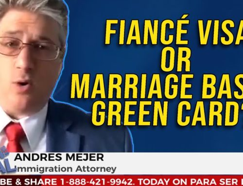 When is Fiancé Visa Better than Green Card through Marriage?